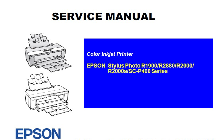 Epson <b>SC-P400, R1900, R2000, R2000S, R2880</b> printers Service Manual  <font color=red>New!</font>