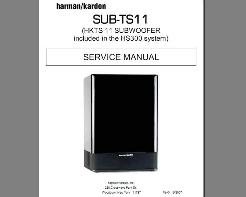 Harman Kardon SUB-TS11 (HKTS-11 subwoofer included in the HS300 system) Service Manual, Block and Schematics Diagram, Electrical Parts List and Exploded View
