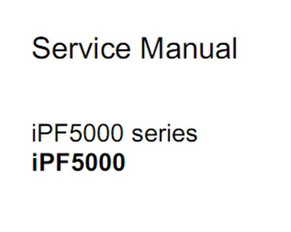 CANON iPF5000 Series Service Manual and Parts Catalog for iPF500, iPF510, iPF5000, iPF5100