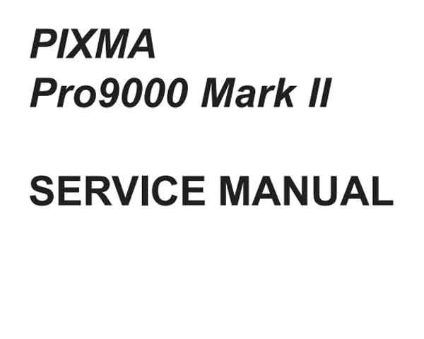 CANON Pixma PRO 9000 Mark II printer<br> Service Manual and Parts Catalog
