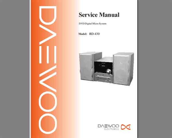Daewoo RD-400 series, RD-430 Micro Component System Service Manual, WIRING DIAGRAM, SCHEMATIC DIAGRAM,  EXPLODED VIEW AND MECHANICAL PARTS LIST, ELECTRICAL PARTS LIST