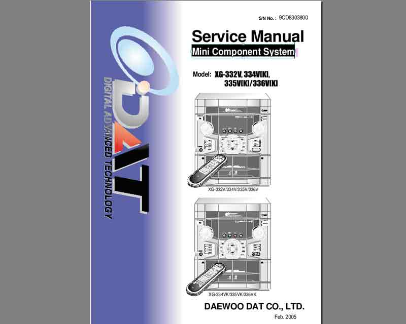 Daewoo XG-332, XG-334, XG-335, XG-336 series Mini Component System Service Manual, WIRING DIAGRAM, SCHEMATIC DIAGRAM,  EXPLODED VIEW AND MECHANICAL PARTS LIST, ELECTRICAL PARTS LIST