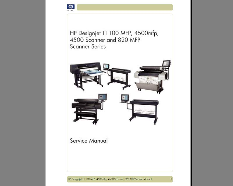 HP Designjet T1100 MFP, 4500mfp, 4500 Scanner and 820MFP Scanner Series Service Manual, Parts List and Diagrams