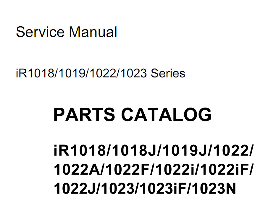 Canon imageRUNNER iR1018, iR1019, iR1022, iR1023 Copiers Service Manual and Parts Catalog