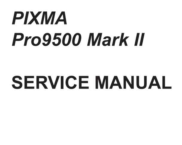 CANON Pixma PRO 9500 Mark II printer<br> Service Manual and Parts Catalog