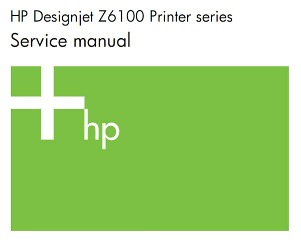HP Designjet Z6100 Printers Series Service Manual and Parts List and Diagrams
