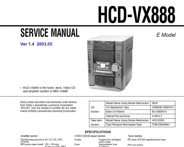 Sony HCD-VX888 is the tuner, deck, Video CD  and amplifier section in MHC-VX888 <br>Service Manual and Circuit Diagram  <br> <font color=red>New!</font>